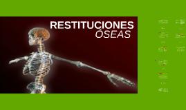 RESTITUCIONES ÓSEAS