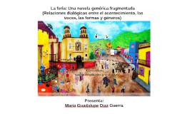 LA FERIA: UNA NOVELA GENÉRICA FRAGMENTADA