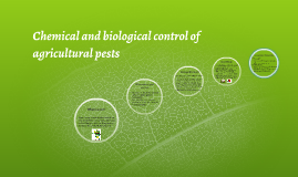 Chemical and biological control of agricultural pests
