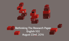 Rethinking The Research Paper