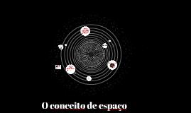 O conceito de espaço