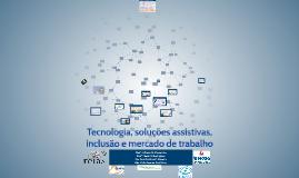 Tecnologia, soluções assistivas, inclusão e mercado de trabalho