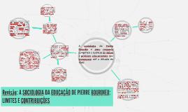 Revisão: A SOCIOLOGIA DA EDUCAÇÃO DE PIERRE BOURDIEU: