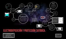 Copy of ELECTRODEPOSICION Y PROTECCION CATODICA.