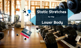 Lower Body Static Stretches