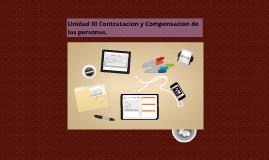 Copy of Unidad III Contratacion y Compensacion de las personas.
