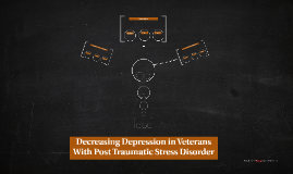 Decreasing Depression in Veterans With Post Traumatic Stress