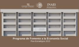 Copy of Copy of Programa de Fomento a la Economía Social