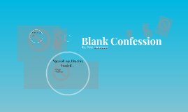 Blank Confession
