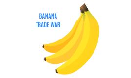 Banana Trade War