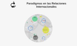 Copy of Paradigmas en las Relaciones Internacionales