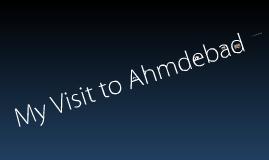 My visit to Ahmdebad