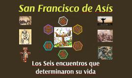 Los seis encuentros de Francisco