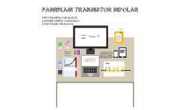FABRIKASI TRANSISTOR BIPOLAR