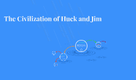The Civilization of Huck and Jim