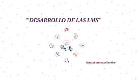 """""""DESARROLLO DE LAS LMS"""""""
