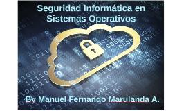 Seguridad Informática en Sistemas Operativos