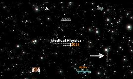 Copy of Medical Physics 2013