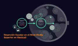 Deserción Escolar en el nivel media Superior en Mexicali