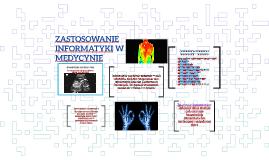 Copy of ZASTOSOWANIE INFORMATYKI W MEDYCYNIE