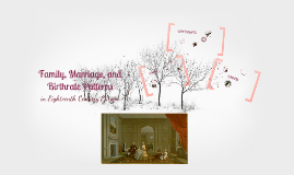 Copy of Family, Marriage, and Birthrate Patters in 18th Century Europe
