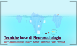 Tecniche di base in Neuroradiologia