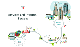 Services and Informal Sectors