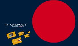 "The ""Costco Craze"""
