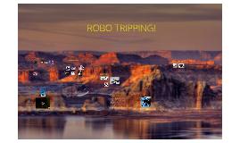 Robotrippin'