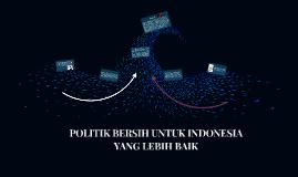 POLITIK BERSIH UNTUK INDONESIA