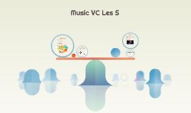 Music VC Les 5