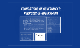Foundations of Government: Purposes of Government