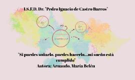 "I.S.F.D. Dr. ""Pedro Ignacio de Castro Barros"""