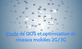Etude de QOS et optimisation de réseaux mobiles 2G/3G