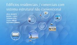 Edifícios residenciais e ou comerciais com sistema estrutura