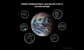 Copy of PREMIO INTERNACIONAL ASIA-PACIFICO DE LA CALIDAD (IAPQA)