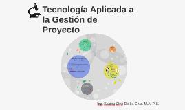 Tecnología Aplicada a la Gestión de Proyecto