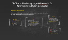 The Three As (Attention, Approval, and Attunement):  The Mas