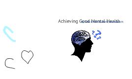 Achieving Good Mental Health