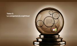 Tema 2 sesión 2 La competencia espiritual (PDR)