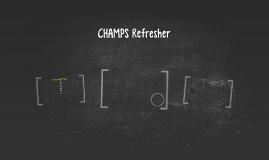 CHAMPS Refresher