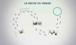 Copy of LA PRESSE EN FRANCE