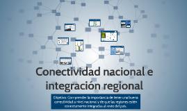 Copy of Conectividad nacional e integración regional