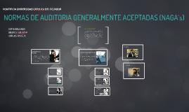 Copy of NORMAS DE AUDITORIA GENERALMENTE ACEPTADAS (NAGA´s)