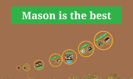 Mason is the best