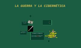 LA GUERRA Y LA CIBERNETICA