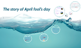 The story of April fool