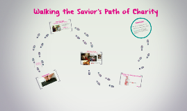 Walking the Savior's Path of Charity