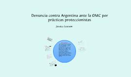 Denuncia contra Argentina ante la OMC por prácticas proteccionistas