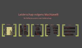 6. Leiderschap volgens Machiavelli